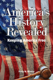 America's History Revealed - Keeping America Free